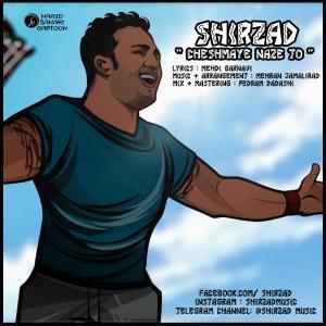 Shirzad – Cheshmaye Naze To