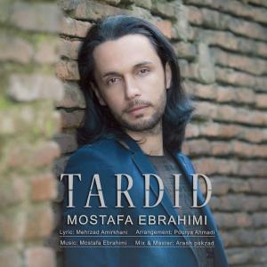 Mostafa Ebrahimi – Tardid