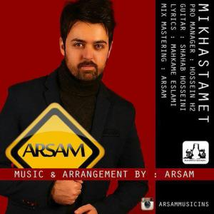 Arsam – Mikhastamet