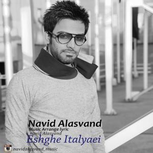 Navid Alasvand – Eshghe Italyaei