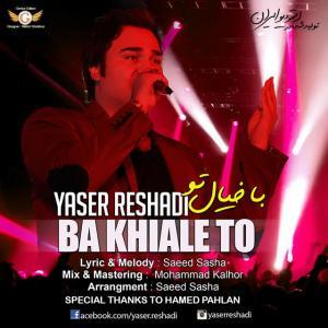 Yaser Reshadi – Ba Khiale To