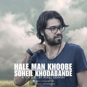 Soheil Khodabande – Hale Man Khoobe