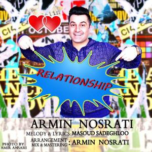 Armin Nosrati – Relationship
