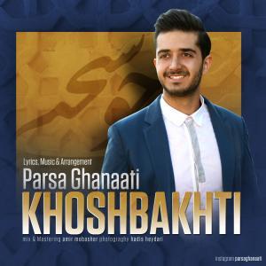 Parsa Ghanaati – Khoshbakhti