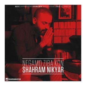 Shahram Nikyar – Negamo Ziba Kon