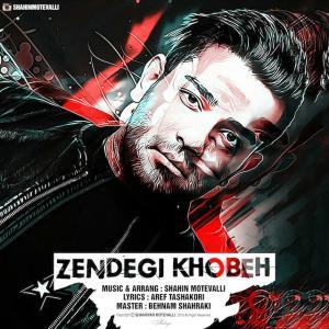 Shahin Motevalli – Zendegi Khobeh