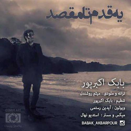 Babak AkbarPour – Ye Ghadam Ta Maghsad