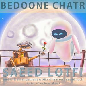 Saeed Lotfi – Bedone Chatr