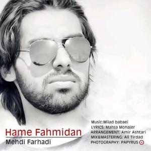 Mehdi Farhadi – Hame Fahmidan
