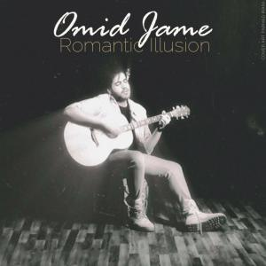 Omid Jame – Romantic Illusion