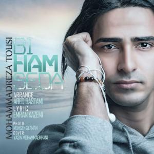 Mohammadreza Tousi – Bi Ham Seda
