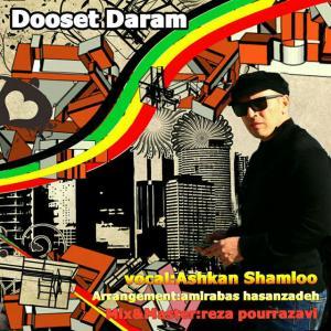 Ashkan Shamloo – Dooset Daram