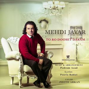 Mehdi Javar – To Ro Dooset Daram
