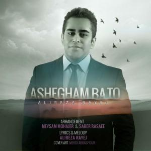 Alireza Rayej – Ashegham Ba To