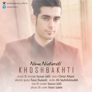 Nima Niyakerati – Khoshbakhti