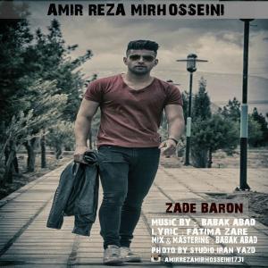 Amir Reza Mirhosseini – Zade Baron