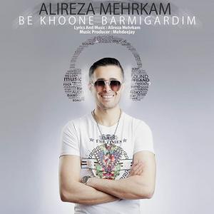 Alireza Mehrkam – Bekhoone Barmigardim