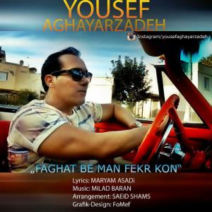 Yousef Aghayarzadeh – Faghat Be Man Fekr Kon