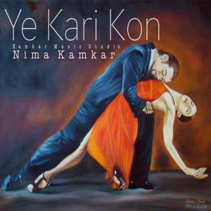 Nima Kamkar – Ye Kari Kon