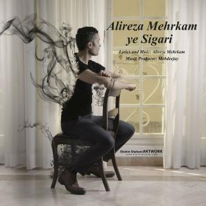 Alireza Mehrkam – Ye Sigari