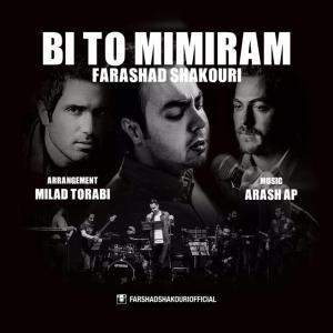 Farshad Shakouri – Bi To Mimiram