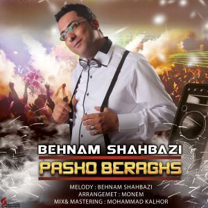 Behnam Shahbazi – Pasho Beraghs