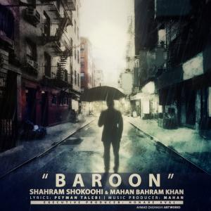 Shahram Shokoohi – Baroon (Ft Mahan BahramKhan)