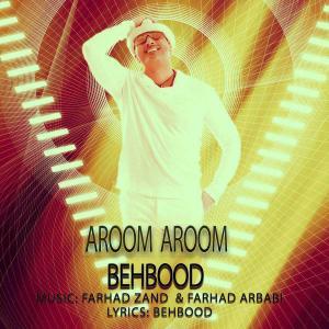 Behbood – Aroom Aroom