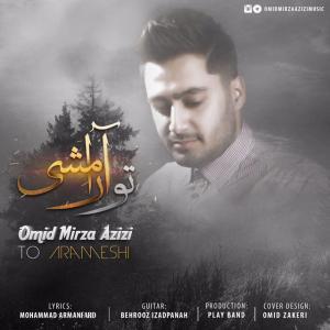 Omid Mirza Azizi – To Arameshi