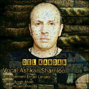 Ashkan Shamloo – Del Kandan