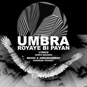 Umbra – Royaye Bi Payan