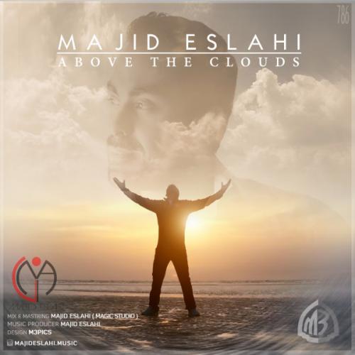 دانلود آهنگ مجید اصلاحی Above The Clouds