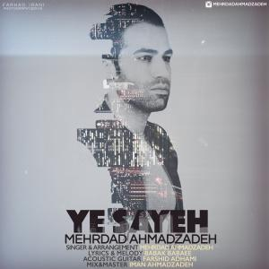 Mehrdad Ahmadzadeh – Ye Sayeh