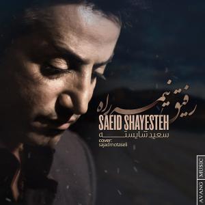 Saeed Shayesteh – Refighe Nime Rah