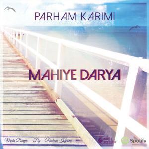 Parham Karimi – Mahiye Darya