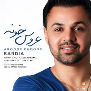 Bardia – Aroose Khoone