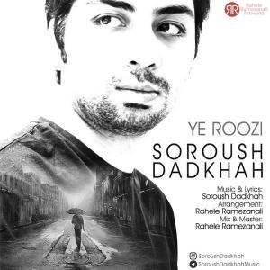 Soroush Dadkhah – Ye Roozi