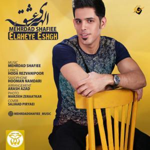 Mehrdad Shafiee – Elaheye Eshgh