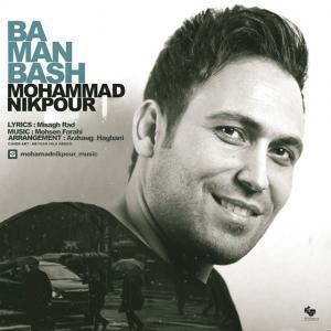 Mohammad Nikpour – Ba Man Bash