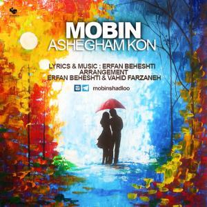 Mobin – Ashegham Kon