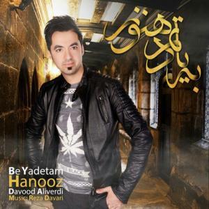 Davood Aliverdi – Be Yadetam Hanooz
