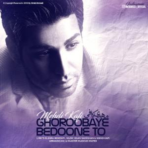 Mehdi Kafi – Ghoroubaye Bedone To