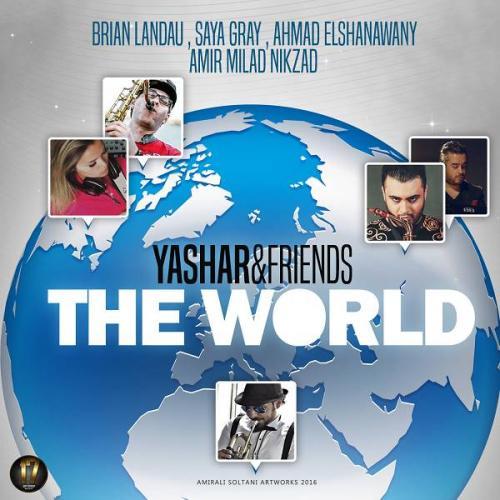 دانلود آهنگ Yashar(Ft Friends) The World