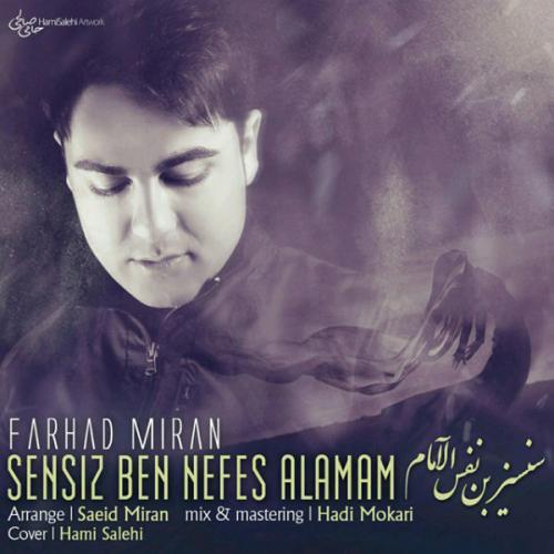 دانلود آهنگ Farhad Miran Sensiz Ben Nefes Alamam