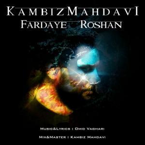 Kambiz Mahdavi – Fardaye Roshan