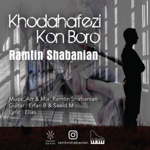 Ramtin Shabanian – Khodahafezi Kon Boro