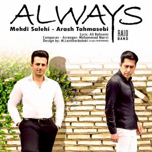 Mehdi Salehi – Always (Ft Arash Tahmasebi)