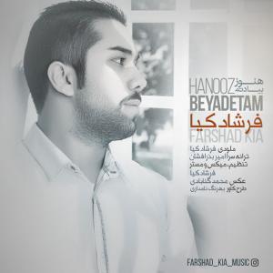 Farshad Kia – Hanooz Be Yadetam