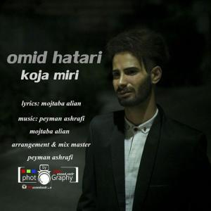 Omid Hatari – Koja Miri