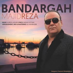 Majid Reza – Bandargah